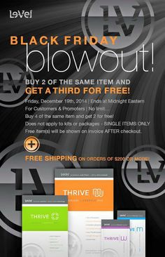 THRIVE SALE!! Today only!!!!! Stock up for your family or for the new year...new you!! Do it for you AND your family!! You will realize you've never felt BETTER in your LIFE!!! http://cmyoung.le-vel.com