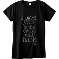 I Love You To The Cross And Back Christian T-Shirt - Clothed with Truth