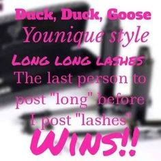 Duck, Duck, Goose, Younique style. Long, Long, Lashes