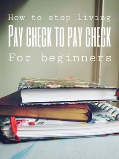 How to stop living pay check to pay check! The easy way without even really realising it!
