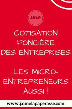 La cotisation foncière des entreprises (CFE), un impôt mal connu mais qui concerne presque tous les entrepreneurs ! #creation #entreprise #impot #argent #jaimelapaperasse