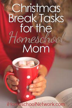 Christmas Break Tasks for the Homeschool Mom   @iHomeschoolNet   #ihsnet