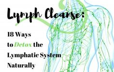 Is your lympathic system in need of a detox? We've got 18 ways to naturally induce a lymph cleanse by massage, diet, and more! Learn more NOW!