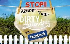 Stop airing your dirty laundry on facebook | Anonymous ART of Revolution