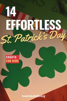 With St. Patricks's Day right around the corner, it's time to get creative and plan out our St. Patrick's Day crafts and activities! Here's my list of 14 effortless St. Paddy's day crafts for kids. Read on for the list! #holidaycrafts #craftsforkids