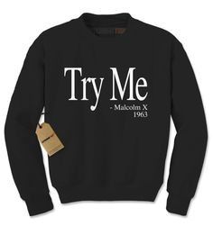 Try Me - Malcolm X 1963 Civil Rights Quote Adult Crewneck Sweatshirt