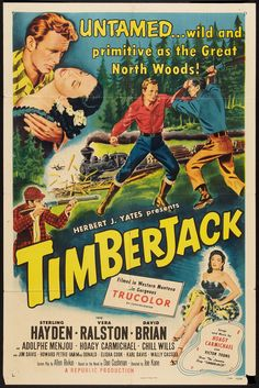 Timberjack (1955) Stars: Sterling Hayden, Vera Ralston, David Brian, David Brian, Adolphe Menjou, Hoagy Carmichael, Chill Wills, Jim Davis ~ Director: Joseph Kane