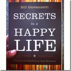 secrets to a happy life by Bill Giovanetti