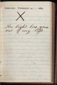 "theodore roosevelt's diary from the day his wife died giving birth to their daughter. ""the light has gone out of my life"""