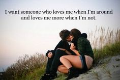 I want someone who loves me love quotes cute couples outdoors life truth