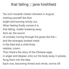 that falling :: jane hirshfield Poetry Art, Poetry Quotes, Wisdom Quotes, Love Words, Beautiful Words, Sad Poems, Poetic Words, The Book Thief, Poems Porn