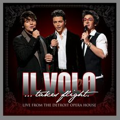 "Fabulous Voices - Il Volo    We are counting down the days! See the complete track listing of ""Il Volo Takes Flight – Live From The Detroit Opera House"" CD/DVD and RSVP today: http://on.fb.me/IlVoloTakesFlight"
