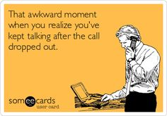 That awkward moment when you realize you've kept talking after the call dropped out. Funny Memes About Life, Life Memes, The Moment You Realize, In This Moment, Cute Quotes, Funny Quotes, You Make Me Laugh, Awkward Moments, E Cards