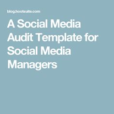 A Social Media Audit Template for Social Media Managers