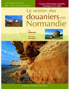 Une chouette balade garantie : le sentier des douaniers en Normandie. Retrouvez tous les détails dans ce livre.