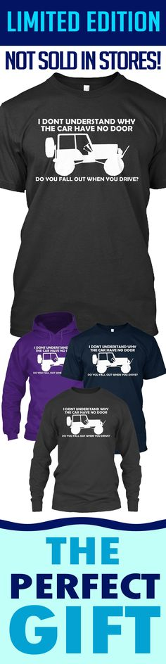 Funny Jeep Shirt - Limited edition. Order 2 or more for friends/family & save on shipping! Makes a great gift!
