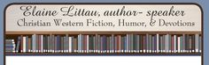Free #Marketing Tips from #ElaineLittau, #autho r- speaker -    Christian Western Fiction, Humor, & Devotions