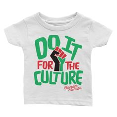 Do it for the Culture Infant Tee  #blackhistory #melaninpopping #blackentrepreneur #chocolateancestor #blackowned #groupeconomics #entrepreneur #blackboyjoy #blackownedbusiness #businessowner #blackbusinessowner #blackexcellence #shopblack #supporttheblackdollar #blackpower