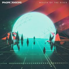 Imagine dragons - Mouth of the river New Retro Wave, Retro Waves, Imagine Dragons, Web Design, Flyer, Cinema 4d, Cyberpunk, Cover Art, Game Art