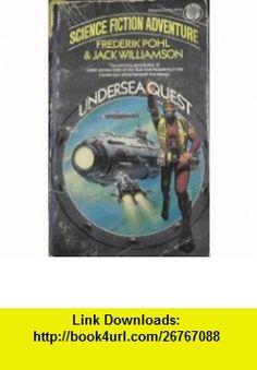 Undersea Quest (9780345307019) Frederik Pohl , ISBN-10: 0345307011  , ISBN-13: 978-0345307019 ,  , tutorials , pdf , ebook , torrent , downloads , rapidshare , filesonic , hotfile , megaupload , fileserve
