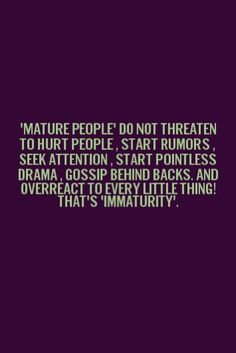 Immature Adults Quotes Tags Immature Growth Maturity Life Quotes