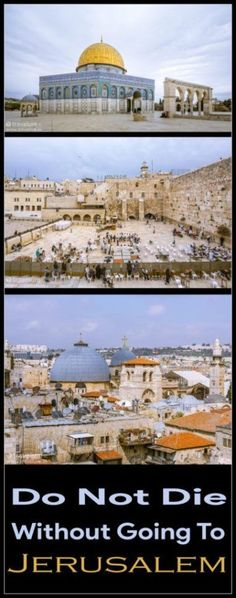 Do Not Die Without Going To Jerusalem #Jerusalem #Israel #HolyCity #Heritage #UNESCO