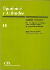 """http://www.cis.es/cis/opencms/ES/index.html Este informe es un resumen de los resultados de la investigación """"Mujeres en minoría"""", que ha tenido como objeto fundamental la exploración sociológica de un colectivo de mujeres profesionales de élite en la sociedad española: las catedráticas de universidad."""