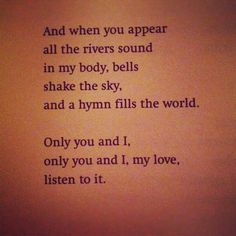 The Queen by Pablo Neruda... Love me some love poems