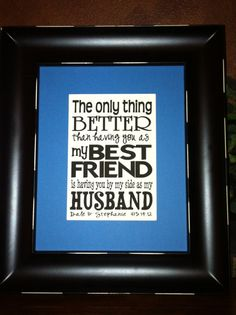 Having You As A Best Friend and Husband Custom Print ~ Great gift idea for my hubby