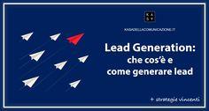 Lead generation significato e guida su come generare lead in target attraverso gli strumenti giusti e utili strategie per le tue campagne marketing.