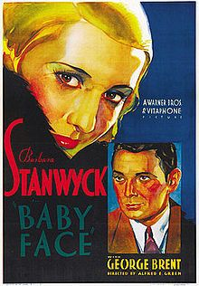 """Baby Face (1933). A beautiful Barbara Stanwyck escapes her father's speakeasy and starts climbing the social ladder the only way she knows how. One of the most notorious films of the pre-code era. """"Nothing but men! Dirty, rotten men! And you're lower than any of them. I'll hate you as long as I live!"""""""
