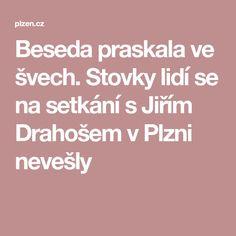 Beseda praskala ve švech. Stovky lidí se na setkání s Jiřím Drahošem v Plzni nevešly