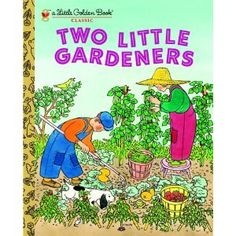 Two Little Gardeners by Margaret Wise Brown, Edith Thacher Hurd, Gertrude Elliot Margaret Wise Brown, Childhood Stories, Vintage Children's Books, Vintage Kids, Little Golden Books, Children's Literature, Used Books, Book Lists, Book Worms