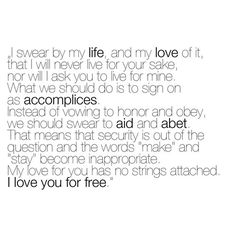 Hm...maybe I'll give Joseph a letter on the wedding day that says something similar to this. I love him for free.