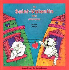 La Saint-Valentin des animaux, Roxane Paradis, éditions Bayard (coll. Raton laveur) (ALBUM) - Cet album présente une vingtaine de situations dans lesquelles les animaux s'échangent des petits mots doux comme le font les amoureux.