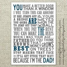 Funny Dad-isms Printable {Father's Day} – Tip Junkie Printables.  My Dad always use to tell us kids to go play on the freeway. lol
