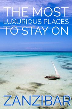 The best hotels to lay your head in Stone Town and all of the beaches on Zanzibar.