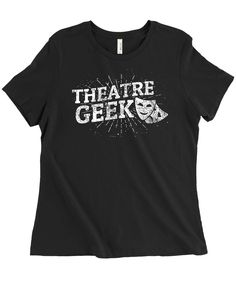 Theatre Geek Tshirt,