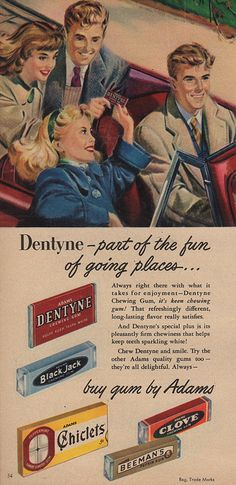 """Dentyne, part of the fun of going places..."""