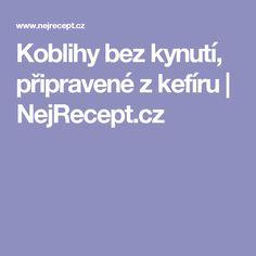 Koblihy bez kynutí, připravené z kefíru | NejRecept.cz Kefir, Basket