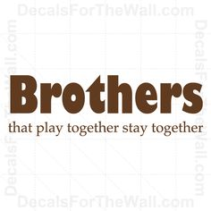 Brothers That Play Stay Together Boy Wall Decal Vinyl Art Sticker Quote K02 | eBay