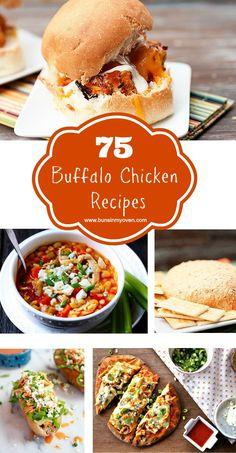 75 Buffalo Chicken Recipes - - -   http://www.bunsinmyoven.com/2013/10/11/75-buffalo-chicken-recipes/