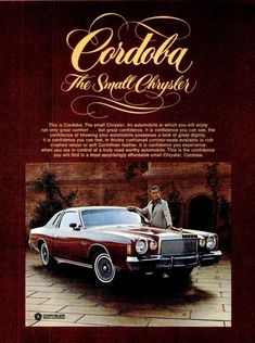 In Chrysler released the Cordoba - and sales were helped along by TV ads featuring the great Ricardo Montalban and his famous mention of the car's soft Corinthian leather. Vintage Advertisements, Vintage Ads, Mopar, Chrysler Cordoba, Michigan, Jeep, Chrysler Imperial, Dodge Chrysler, Car Advertising