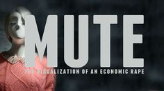 MUTE - The visualization of an economic rape by Yiannis Biliris. Without too many words. Or even better, no words at all. Mute is answering in the following questions: Which is the picture of the Greek crisis? What's its colour? An economic rape that then turns to a social one.