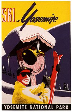 vintage Yosemite poster from 1940 called Ski in Yosemite! Artist Unknown poster: Ski in Yosemite - Yosemite National Park really want to go Vintage Advertisements, Vintage Ads, Vintage Prints, Vintage Style, Vintage Paper, Vintage Signs, National Park Posters, National Parks, S Ki Photo