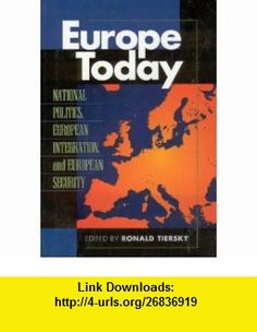 Europe Today (9780847685912) Ronald Tiersky, Karen Alter, Eric S. Einhorn, David Hale, Josef Joffe, Erik Jones, Sean Kay, John Logue, Jochen Lorentzen, Patrick McCarthy, Andrew Richards, Jeffrey Simon, Paul Taylor, John Van Oudenaren , ISBN-10: 0847685918  , ISBN-13: 978-0847685912 ,  , tutorials , pdf , ebook , torrent , downloads , rapidshare , filesonic , hotfile , megaupload , fileserve
