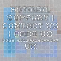 Hotmail Support | Contact Us | 0800 112 0038 hotmailsupport.uk