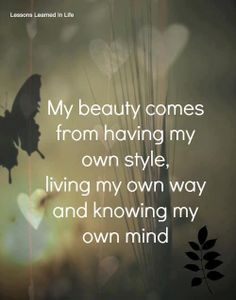 My beauty comes from having my own style, living my own way and knowing my own mind. #strongwomen #strong . Pink Pad - the app for women - pinkp.ad