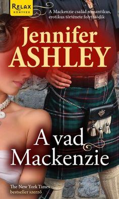 A vad Mackenzie · Jennifer Ashley · Könyv · Moly New York Times, Persona, Best Sellers, Believe, Ebooks, Relax, Products, Gadget