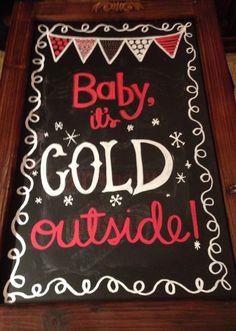Baby it's cold outside chalkboard art